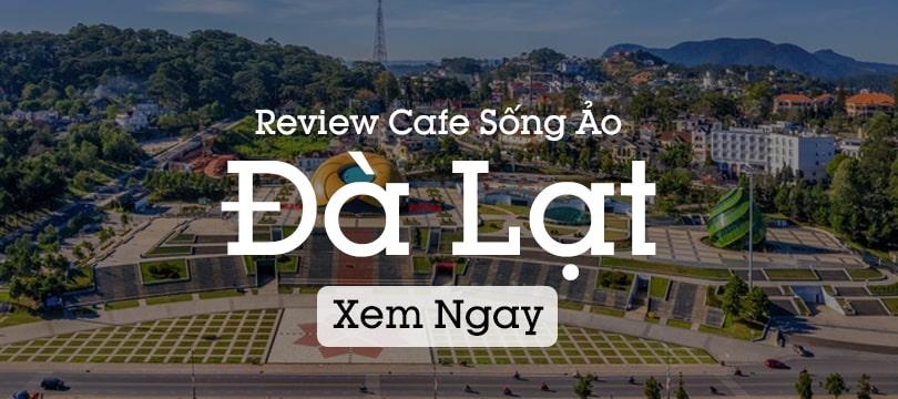 review quán cafe đẹp đà lạt