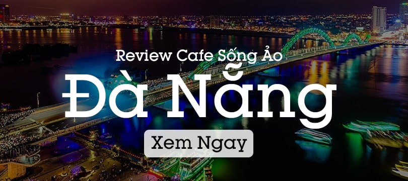 review quán cafe đẹp đà nẵng