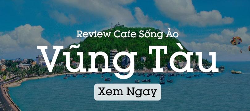 review quán cafe đẹp vũng tàu